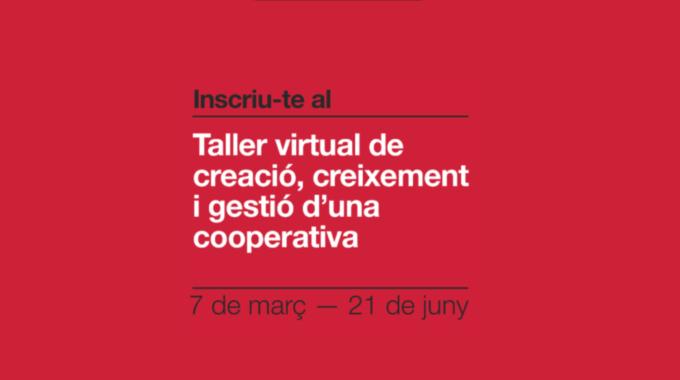 Taller Virtual De Creació, Creixement I Gestió De Cooperatives