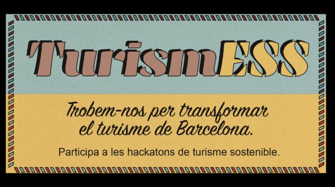 Quin Model De Turisme Vols Per Barcelona? Inscriu-te A Les Hackatons De TurismESS I Repensem-lo Juntes